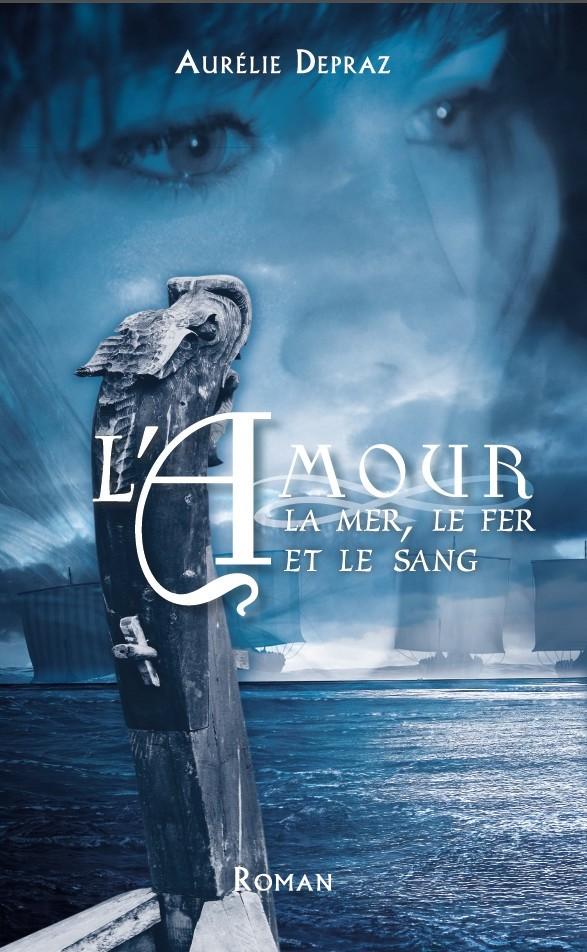 couverture du roman L'amour, la mer, le fer et le sang