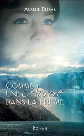 couverture roman Comme une aurore dans la brume
